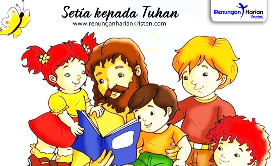 renungan harian anak - setia kepada tuhan