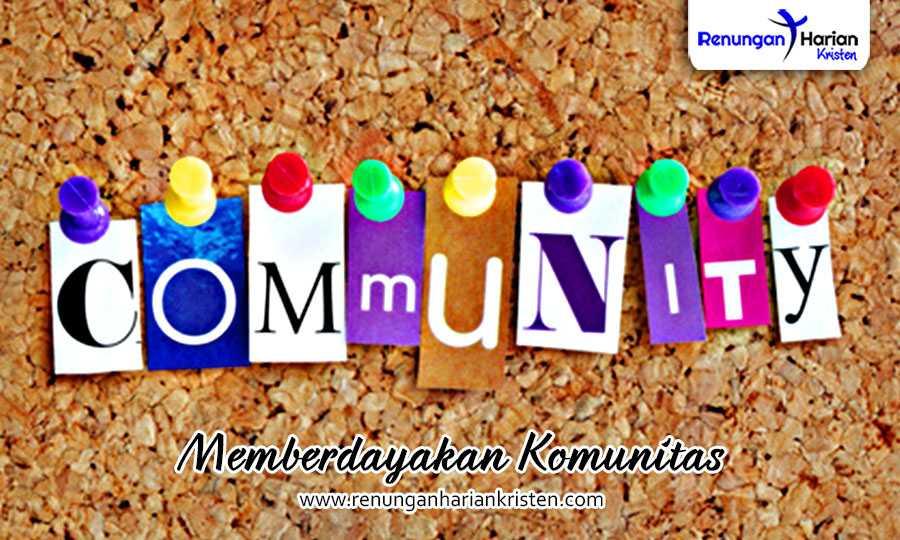 renungan harian kristen - Memberdayakan Komunitas