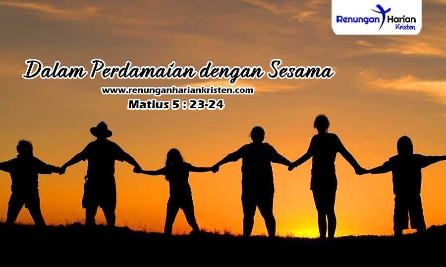 Renungan Harian Matius 5-23-24-Dalam-Perdamaian-dengan-Sesama