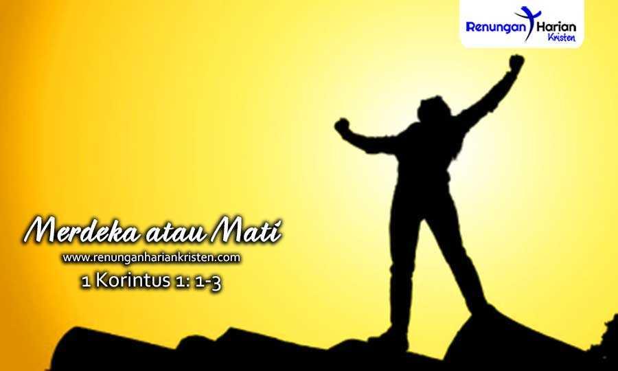 Renungan Harian Remaja 1 Korintus 1-1-3-Merdeka-atau-Mati