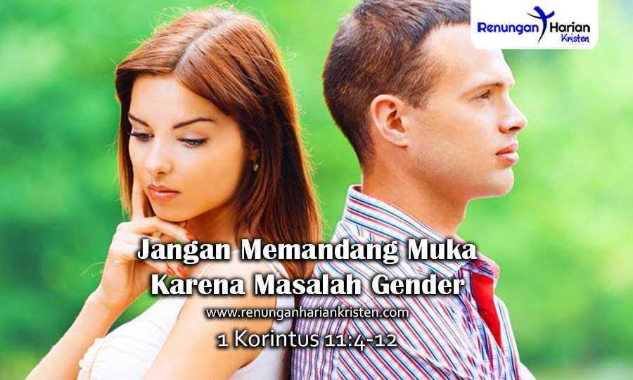 Renungan-Harian-1-Korintus-11-4-12-Jangan-Memandang-Muka-Karena-Masalah-Gender