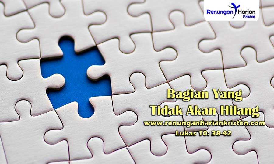 Renungan-Harian-Lukas-10-38-42-Bagian-Yang-Tidak-Akan-Hilang