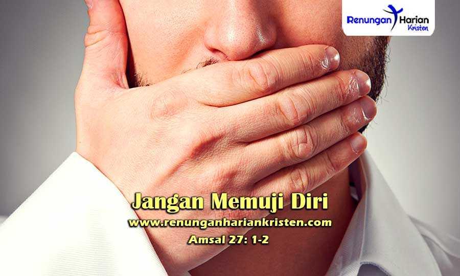 Renungan-Harian-Amsal-27-1-2-Jangan-Memuji-Diri