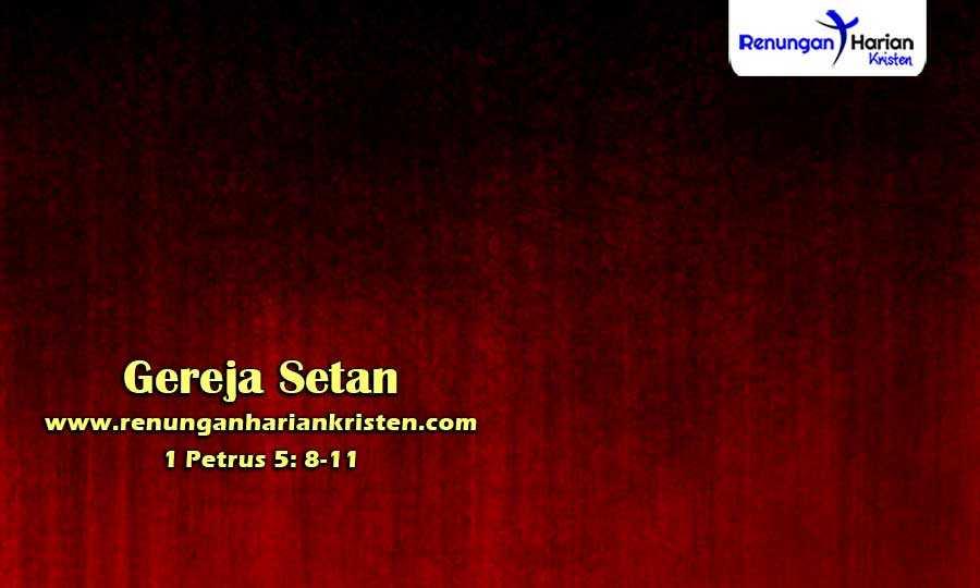 Renungan-Harian-Remaja-1-Petrus-5-8-11-Gereja-Setan
