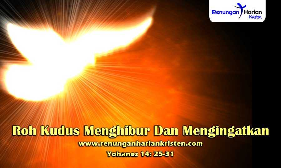 Renungan-Harian-Anak-Yohanes-14-25-31-Roh-Kudus-Menghibur-Dan-Mengingatkan