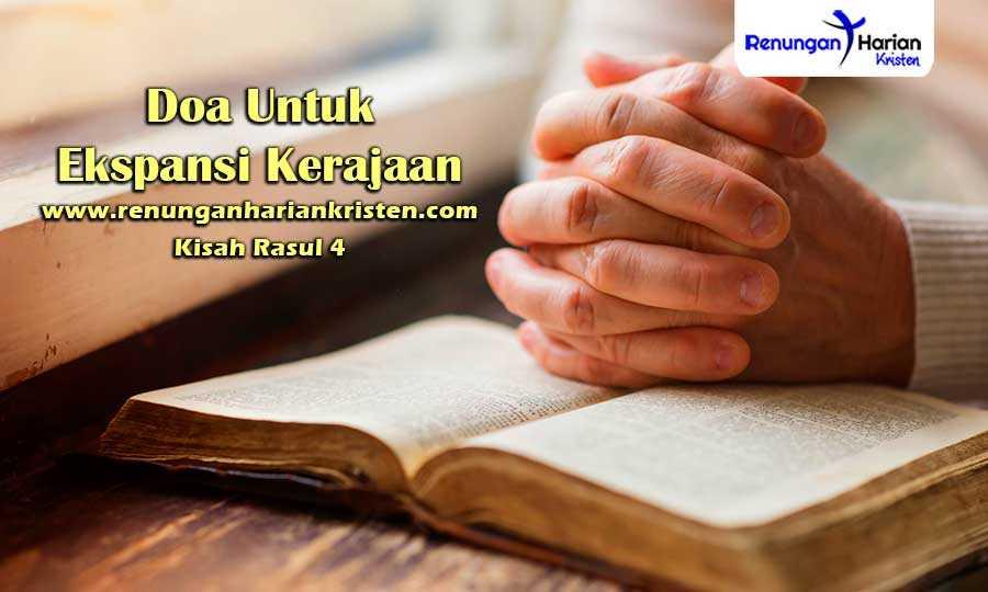 Renungan-Harian-Kisah-Rasul-4-Doa-Untuk-Ekspansi-Kerajaan