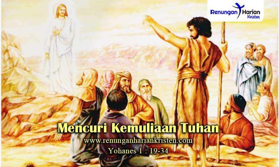 Renungan-Harian-Anak-Yohanes-1-19-34-Mencuri-Kemuliaan-Tuhan