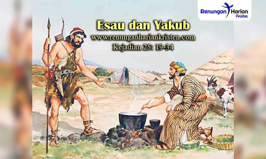Renungan-Harian-Kejadian-25-19-34-Esau-dan-Yakub