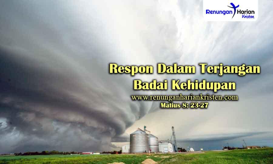 Renungan-Matius-8-23-27-Respon-Dalam-Terjangan-Badai-Kehidupan