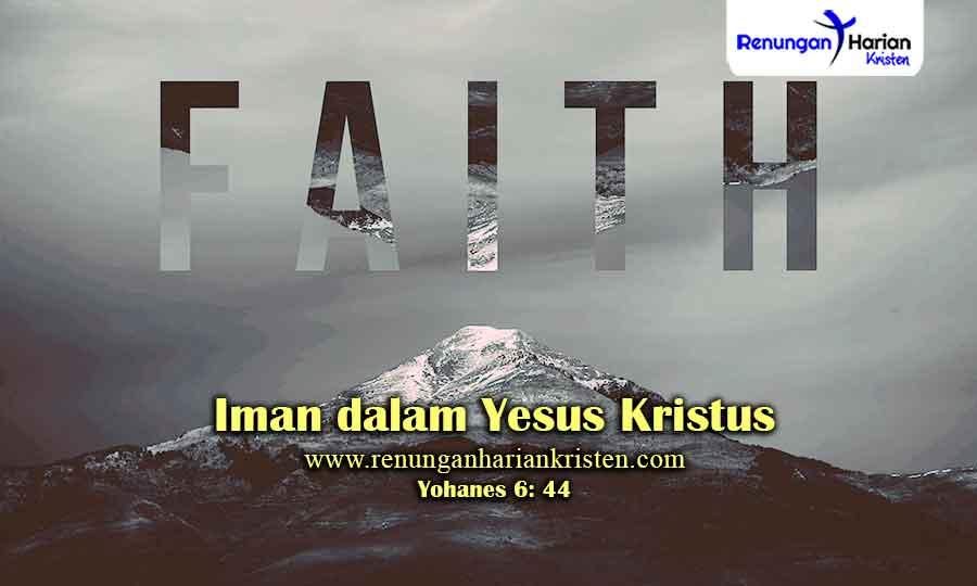 Renungan-Yohanes-6-44-Iman-dalam-Yesus-Kristus