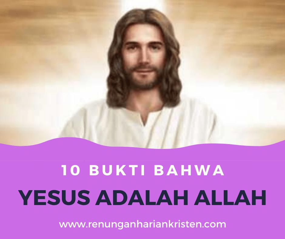 10 Bukti bahwa yesus adalah ALLAH
