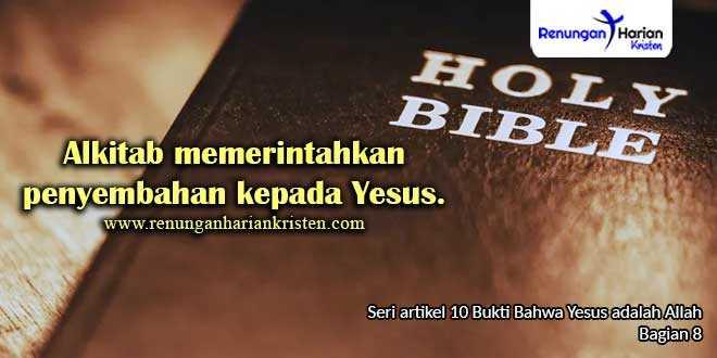 8.-Alkitab-memerintahkan-penyembahan-kepada-Yesus.