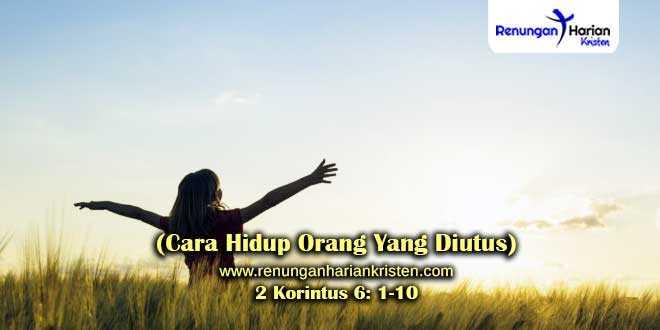 Renungan-2-Korintus-6-1-10-(Cara-Hidup-Orang-Yang-Diutus)