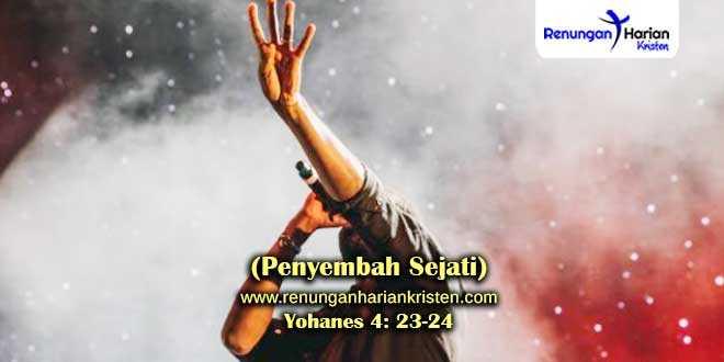 Renungan-Yohanes-4-23-24-(Penyembah-Sejati)