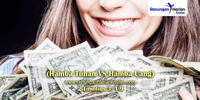 Renungan-2-Timotius-3-1-9-(Hamba-Tuhan-VS-Hamba-Uang)