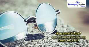 Renungan-Harian-Lukas-10-25-37-Kacamata-Apa