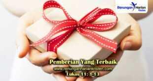 Renungan-Harian-Lukas-11-1-13-Pemberian-Yang-Terbaik