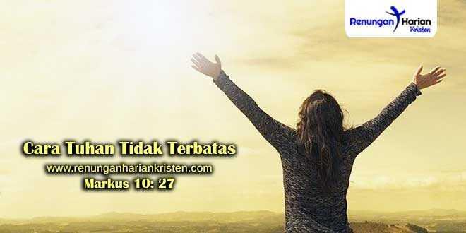 Renungan-Harian-Markus-10-27-Cara-Tuhan-Tidak-Terbatas